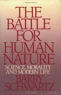 The Battle for Human Nature: Science, Morality and Modern Life