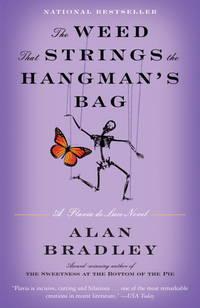 The Weed That Strings the Hangman's Bag: A Flavia de Luce Novel (Flavia de Luce Mysteries)