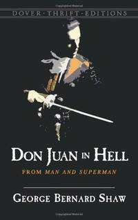 Don Juan in Hell: From Man and Superman (Thrift Edition) by George Bernard Shaw - Paperback - 2006-02-10 - from Ergodebooks (SKU: SONG0486448452)