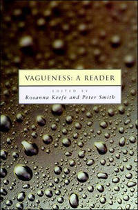 Vagueness: A Reader by  Peter  Rosanna; Smith - Paperback - 1st Edition  - 1999 - from Judd Books (SKU: c072102)