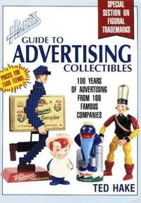 HAKE'S GUIDE TO ADVERTISING COLLECTIBLES 100 YEARS OF ADVERTISING FROM 100  FAMOUS COMPANIES