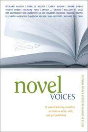Novel Voices:   17 Award-Winning Novelists on How to Write, Edit, and Get  Published