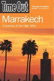Time Out Marrakech - 2nd Edition  Essaouira & the High Atlas: Essaouira  and the High Atlas