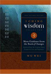I Ching Wisdom: More Guidance from the Book of Answers, Volume Two [Paperback] Wei, Wu