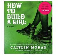 image of How to Build a Girl: A Novel: Library Edition
