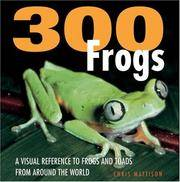 300 Frogs: A Visual Reference to Frogs and Toads from Around the World (Firefly Visual Reference)