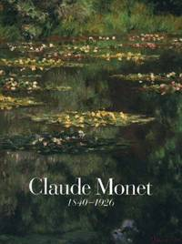 Claude Monet: 1840-1926 by  Charles F Stuckey - Hardcover - 1995 - from Browse Awhile Books (SKU: 01127134)