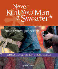 Never Knit Your Man a Sweater: Unless You've Got the Ring