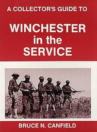 A Collector's Guide to Winchester in the Service