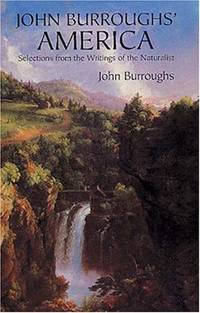 image of John Burroughs' America: Selections from the Writings of the Naturalist