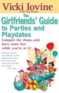 Girlfriends' Guide to Parties and Playdates (Girlfriends' Guides)