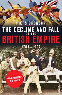 The decline and Fall of the British Empire 1781-1997
