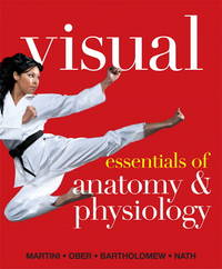 Visual Essentials of Anatomy & Physiology Plus MasteringA&P with eText -- Access Card...