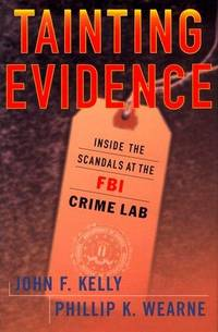 Tainting Evidence : Inside the Scandals at the F.B.I. Crime Lab