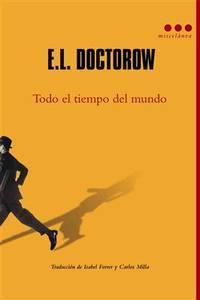 Todo el tiempo del mundo (Spanish Edition) by E.L. Doctorow - Paperback - Tra - 2012-07-30 - from Ergodebooks and Biblio.com