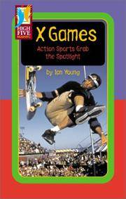 X Games: Action Sports Grab the Spotlight (High Five Reading)