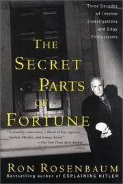 image of The Secret Parts of Fortune: Three Decades of Intense Investigations and Edgy Enthusiasms