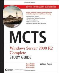 MCTS Windows Server 2008 R2 Complete Study Guide : Exams 70-640, 70-642  and 70-643