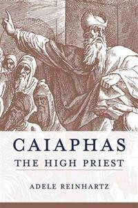 Caiaphas the High Priest (Studies on Personalities of the New Testament) by  Adele Reinhartz - Hardcover - from ShopBookShip and Biblio.com