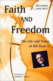 Faith and Freedom: The Life and Times of Bill Ryan, S.J.