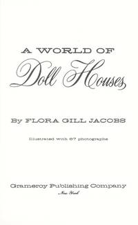 World Of Doll Houses , A by  Flora Gill Jacobs - First Edition - 1965 - from Mistymornin Books (SKU: 12401)