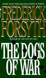 The Dogs of War by Forsyth, Frederick