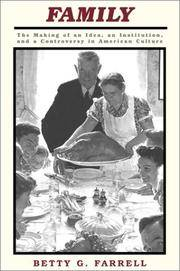 Family: The Making of an Idea, an Institution, and a Controversy in American Culture