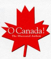 O' Canada!: The Illustrated Anthem (Miniature Editions) by Roxanna Bikadoroff - Hardcover - 1998 - from Nerman's Books and Collectibles (SKU: 2EH2117)