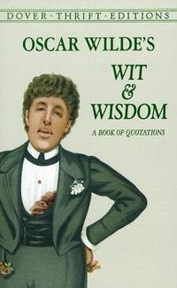 image of Oscar Wilde's Wit and Wisdom: A Book of Quotations (Dover Thrift Editions)