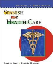 Spanish for Health Care (English and Spanish Edition)