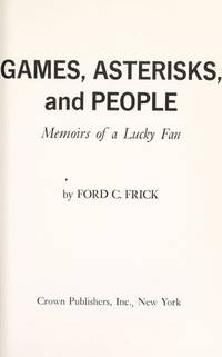 image of Games, asterisks, and people;: Memoirs of a lucky fan,