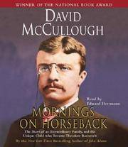 image of Mornings On Horseback: The Story of an Extraordinary Family, a Vanished Way of Life, and the Unique Child Who Became Theodore Roosevelt