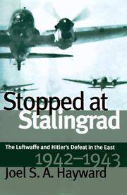 STOPPED AT STALINGRAD: THE LUFTWAFFE AND HITLER'S DEFEAT IN THE EAST 1942-1943