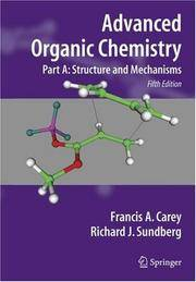 ADVANCED ORGANIC CHEMISTRY PART A STRUCTURE AND MECHANISMS 5ED (PB 2007) by CAREY F A - Paperback - from Students Textbooks and Biblio.com