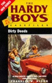 DIRTY DEEDS (HARDY BOYS CASE FILE 49): DIRTY DEEDS (Hardy Boys)