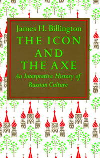 image of The Icon and the Axe: An Interpretative History of Russian Culture (Vintage)