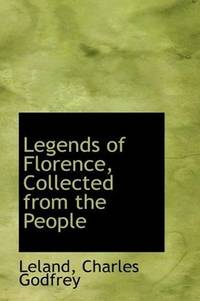 Legends Of Florence Collected From the People