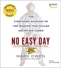 image of No Easy Day: The Firsthand Account of the Mission That Killed Osama Bin Laden [Audio CD] Owen, Mark; Maurer, Kevin and Graham, Holter