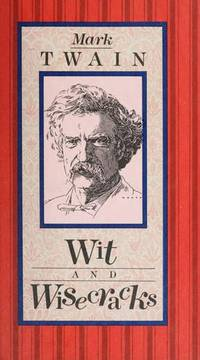 image of Mark Twain: Wit and Wisecracks