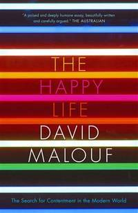 The Happy Life : The Search of Contentment in the Modern World