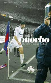 Morbo : The Story of Spanish Football by  Phil Ball - Paperback - from Borgasorus Books, Inc and Biblio.com