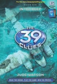 In Too Deep (39 Clues #6)