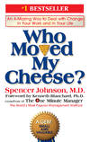 image of Who Moved My Cheese?: An Amazing Way to Deal with Change in Your Work and in Your Life