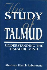 The Study of Talmud:   Understanding the Halachic Mind