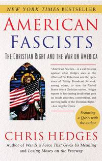 American Fascists - The Christian Right and the War on America