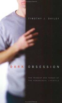 Dark Obsession: The Tragedy and Threat of the Homosexual Lifestyle