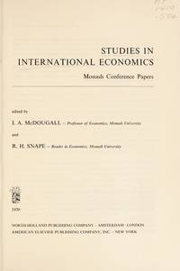 Studies in International Economics: Monash Conference Papers by  R  I Snape - Hardcover - 1970 - from Anybook Ltd (SKU: 4269082)