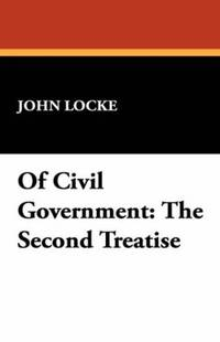 image of Of Civil Government: The Second Treatise