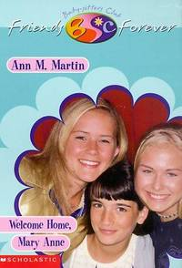 BSC Friends Forever #11: Welcome Home, Mary Anne by  Ann M Martin - Paperback - 2000 - from MVE Inc. (SKU: Alibris_0008997)