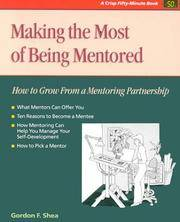 Crisp: Making The Most Of Being Mentored: How To Grow From A Mentoring Partnership (Fifty-Minute Series.)